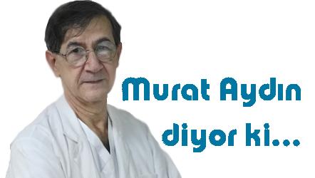 Murat Aydın diyor ki…